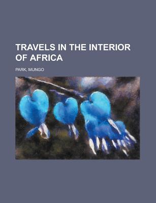 Travels in the Interior of Africa Volume 01 - Park, Mungo