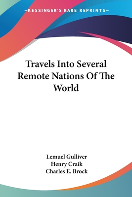 Travels Into Several Remote Nations of the World - Gulliver, Lemuel, and Craik, Henry (Foreword by)