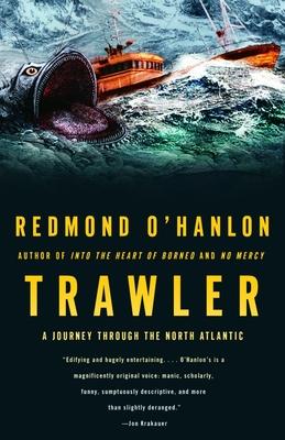 Trawler: A Journey Through the North Atlantic - O'Hanlon, Redmond