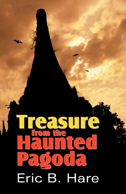 Treasure from the Haunted Pagoda - Hare, Eric B