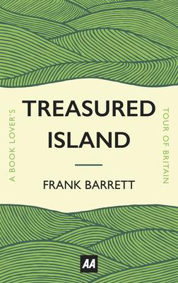 Treasured Island: A Book Lover's Tour of Britain - Barrett, Frank