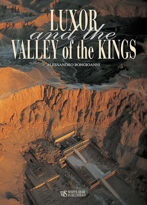 Treasures of Luxor and the Valley of the Kings: Cultural Travel Guide - Bongioanni, Alessandro, and Bongioanni, Alesandro
