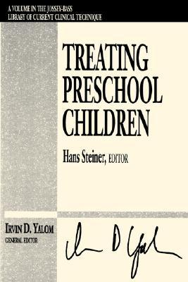 Treating Preschool Children - Steiner, Hans, and Yalom, Irvin D, M.D. (Editor)