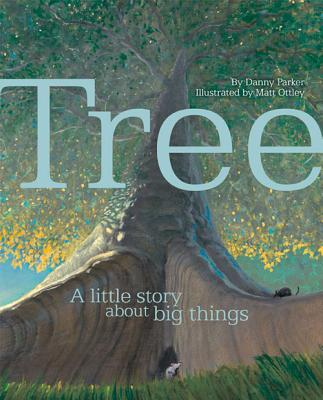 Tree: A Little Story About Big Things - Parker, Danny