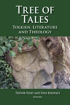Tree of Tales: Tolkien, Literature and Theology - Hart, Trevor (Editor), and Khovacs, Ivan (Editor)