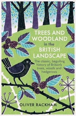 Trees and Woodland in the British Landscape - Rackham, Oliver