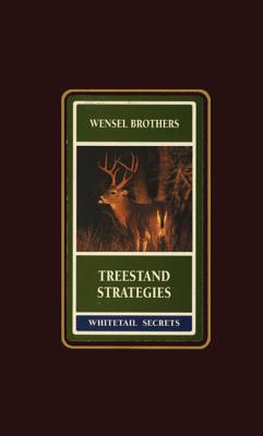 Treestand Strategies - Wensel, Gene, and Wensel, Barry