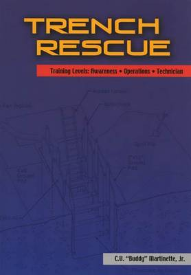 Trench Rescue: Training Levels: Awareness, Operations, Technician - Martinette, C V Buddy, and Martinette C V Buddy, Jr