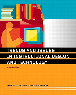 Trends and Issues in Instructional Design and Technology - Reiser, Robert A (Editor), and Dempsey, John V (Editor)