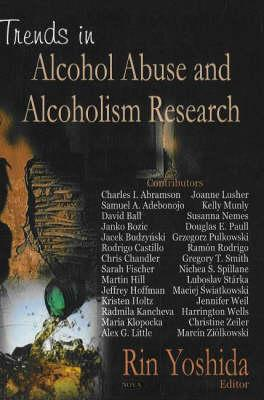 Trends in Alcohol Abuse and Alcoholism Research - Yoshida, Rin