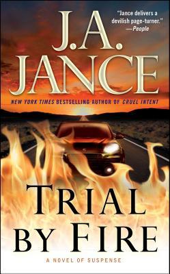 Trial by Fire - Jance, J A