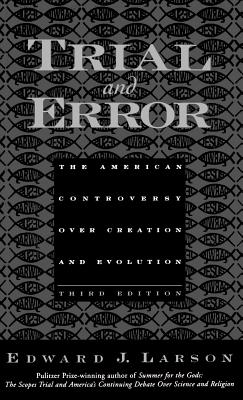 Trial & Error: The American Controversy Over Creation & Evolution, Third Edition - Larson, Edward J, Professor, J.D., PH.D.
