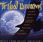 Tribal Dreams: Music From Native Americans