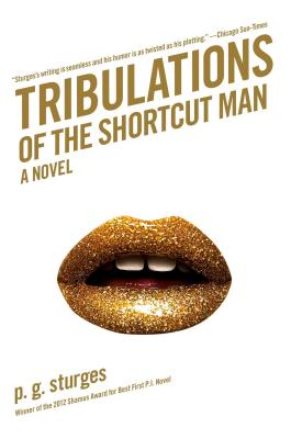 Tribulations of the Shortcut Man - Sturges, P G