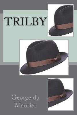 Trilby - Maurier, George Du