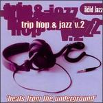 Trip Hop & Jazz, Vol. 2: Beats from the Underground