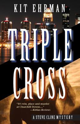 Triple Cross: A Steve Cline Mystery - Ehrman, Kit