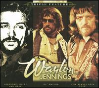 Triple Feature: Lonesome, On'ry and Mean/Ol' Waylon/I've Always Been Crazy - Waylon Jennings