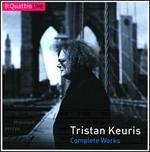 Tristan Keuris: Complete Works