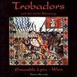 Trobadors und der vierte Kreuzzug - Ensemble Lyra Wien; Mira Valenta (vocals)