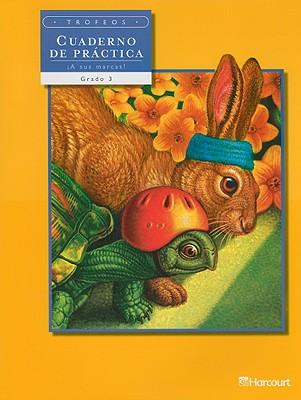 Trofeos Cuaderno de Practica, !A Sus Marcas!, Grado 3 - Harcourt School Publishers (Creator)