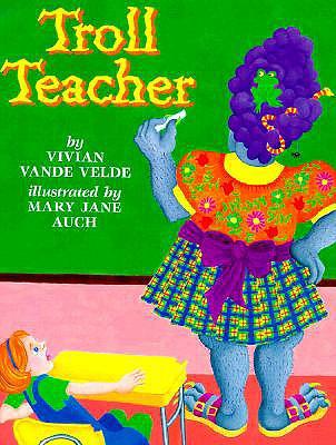 Troll Teacher - Vande Velde, Vivian