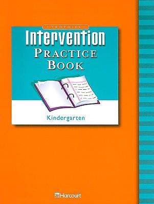 Trophies Intervention Practice Book: Kindergarten - Harcourt School Publishers (Creator)