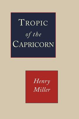 Tropic of Capricorn - Miller, Henry