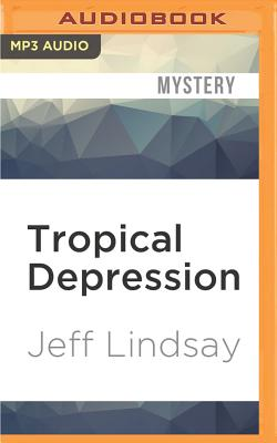 Tropical Depression - Lindsay, Jeff, and Snyder, Jay (Read by)