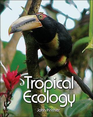 Tropical Ecology - Kricher, John