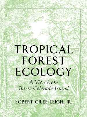 Tropical Forest Ecology: A View from Barro Colorado Island - Leigh, Egbert G Jr