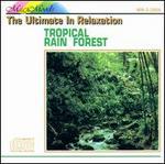 Tropical Rain Forest [Madacy #2]