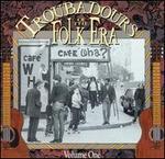 Troubadours of the Folk Era, Vol. 1