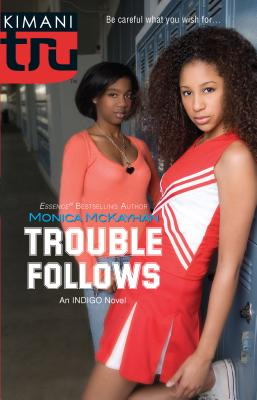 Trouble Follows: An Indigo Novel - McKayhan, Monica