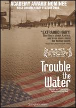 Trouble the Water - Carl Deal; Tia Lessin