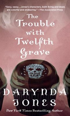 Trouble with Twelfth Grave - Jones, Darynda