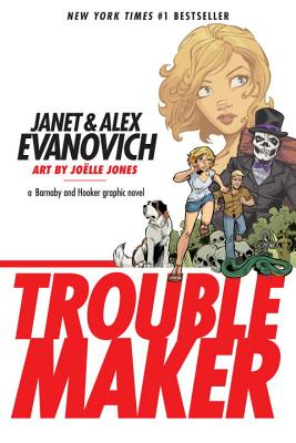 Troublemaker: A Barnaby and Hooker Graphic Novel - Evanovich, Alex