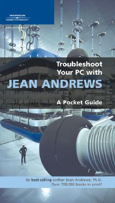 Troubleshoot Your PC with Jean Andrews: A Pocket Guide - Andrews, Jean