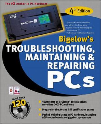Troubleshooting, Maintaining, & Repairing PCs - Bigelow, Stephen J