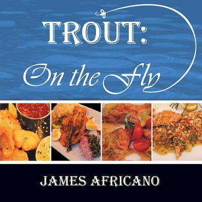 Trout: On the Fly - Africano, James