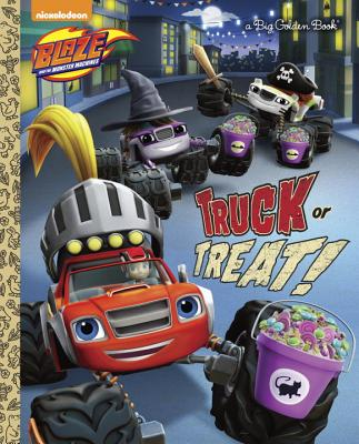 Truck or Treat! (Blaze and the Monster Machines) - Lewman, David