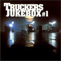 Trucker's Jukebox, Vol. 1 [Universal] - Various Artists