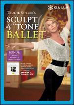 Trudie Styler's Sculpt & Tone Ballet -