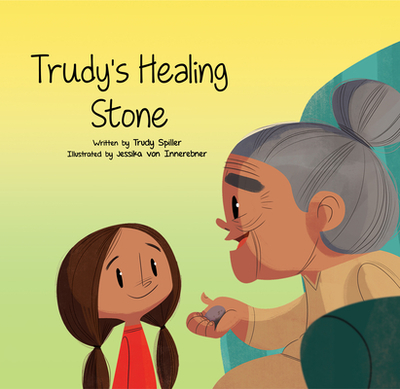 Trudy's Healing Stone - Spiller, Trudy