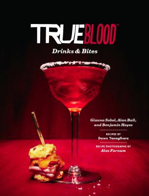 True Blood Drinks & Bites - Sobol, Gianna