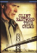 True Crime - Clint Eastwood