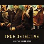 True Detective: Music from the HBO Series