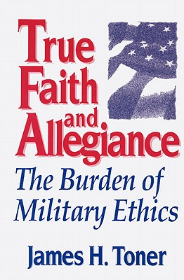 True Faith and Allegiance - Toner, James H