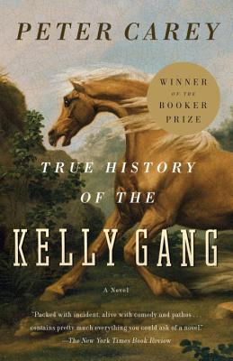 True History of the Kelly Gang - Carey, Peter Stafford