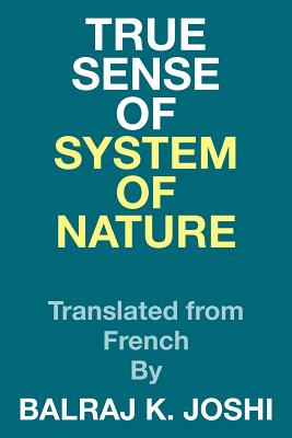 True Sense of System of Nature: Translated from French By - Joshi, Balraj K